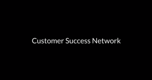 Customer Success Network - What we are about?